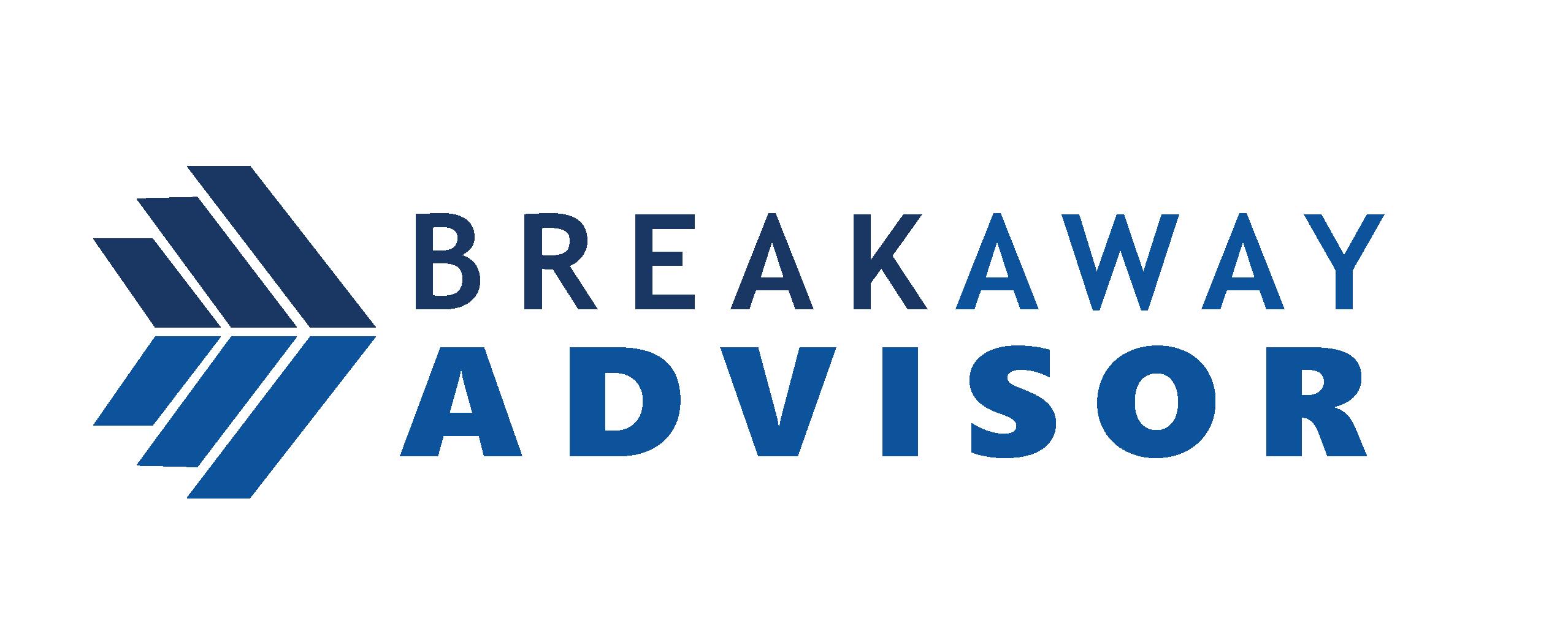 Break Away Advisor